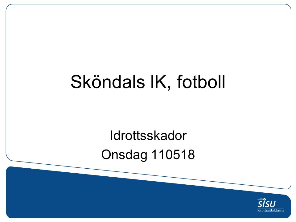Sköndals IK, fotboll Idrottsskador Onsdag 110518