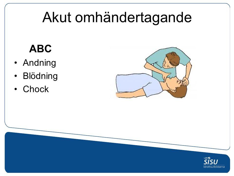 Akut omhändertagande ABC Andning Blödning Chock