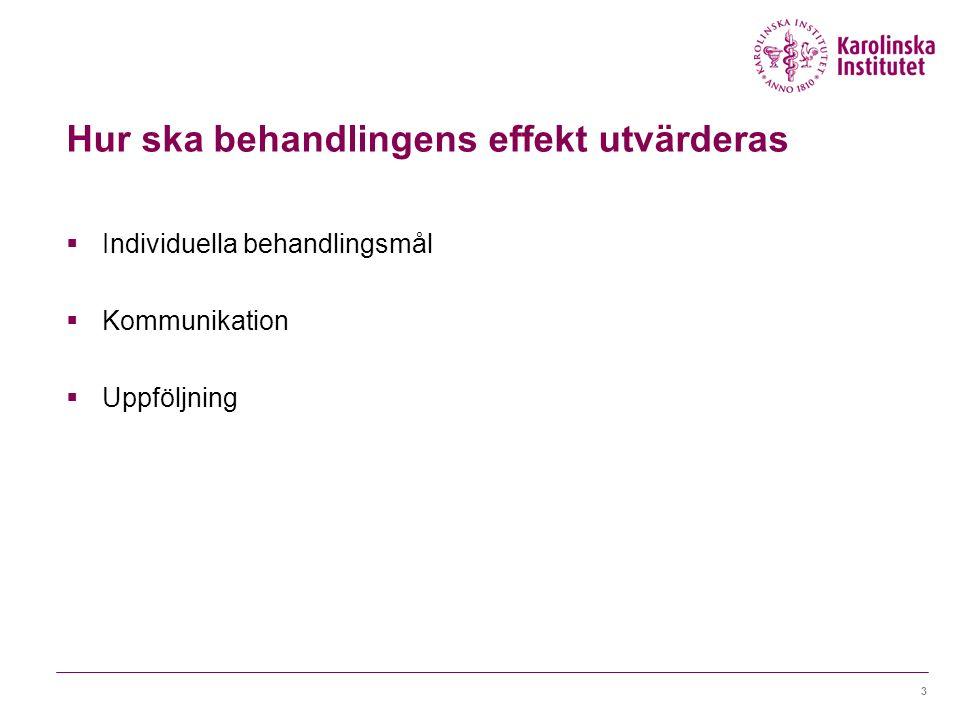 Hur ska behandlingens effekt utvärderas  Individuella behandlingsmål  Kommunikation  Uppföljning 3