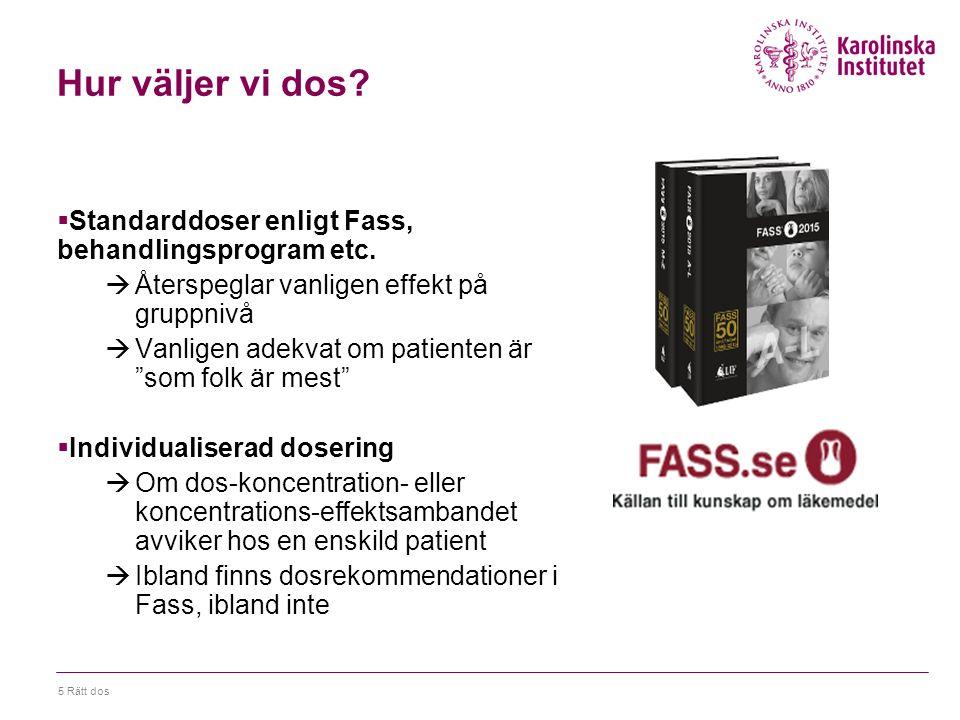5 Rätt dos Hur väljer vi dos.  Standarddoser enligt Fass, behandlingsprogram etc.