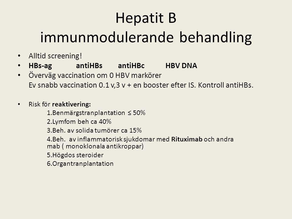 Hepatit B immunmodulerande behandling Alltid screening! HBs-agantiHBs antiHBc HBV DNA Överväg vaccination om 0 HBV markörer Ev snabb vaccination 0.1 v