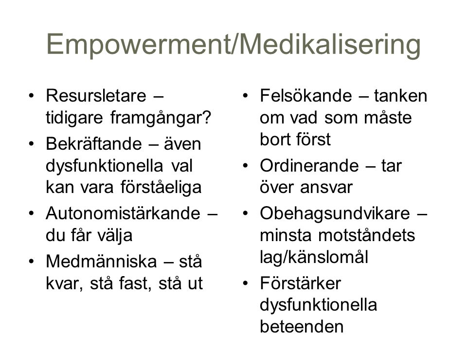 Empowerment/Medikalisering Resursletare – tidigare framgångar.