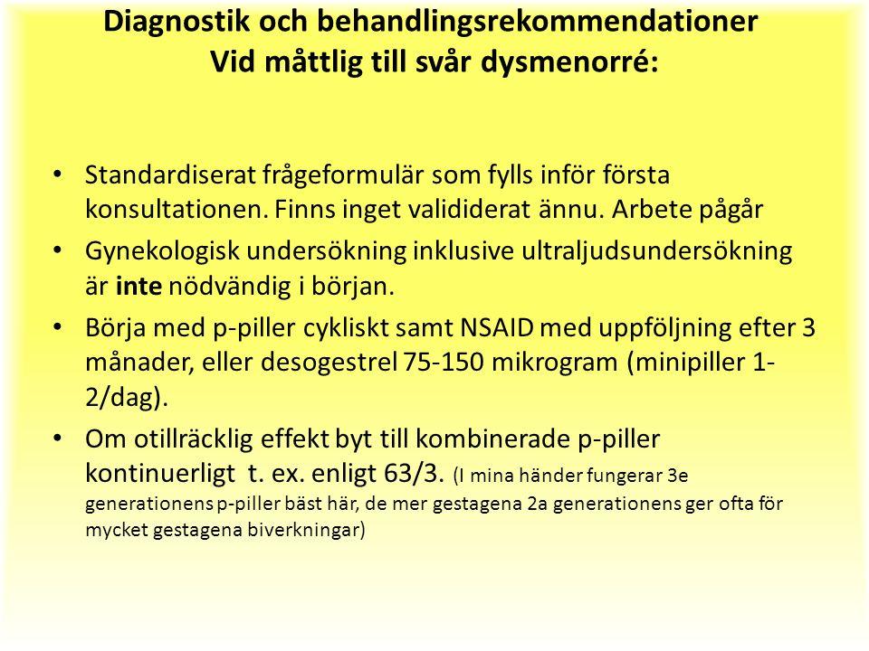 Diagnostik och behandlingsrekommendationer Vid måttlig till svår dysmenorré: Standardiserat frågeformulär som fylls inför första konsultationen.