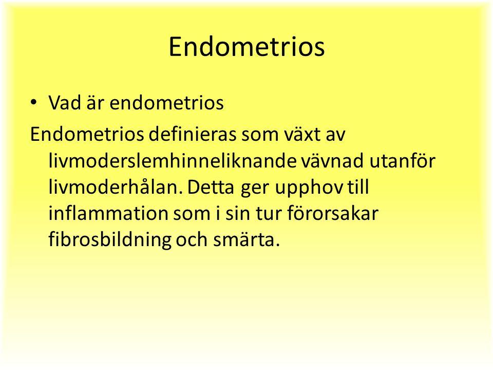 Endometrios Vad är endometrios Endometrios definieras som växt av livmoderslemhinneliknande vävnad utanför livmoderhålan.