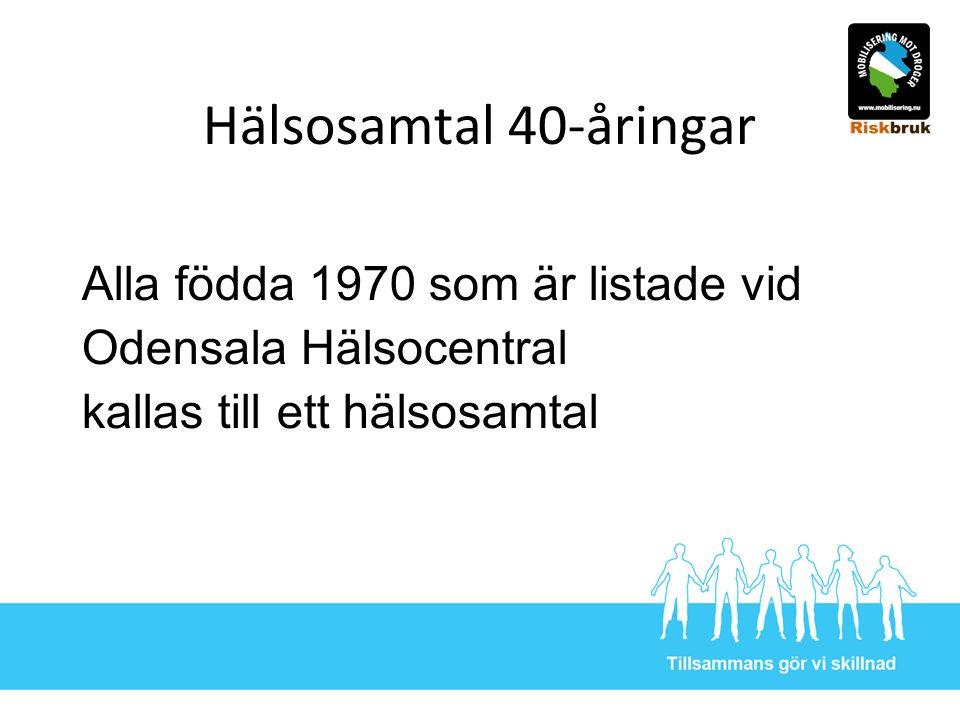 Hälsosamtal 40-åringar Alla födda 1970 som är listade vid Odensala Hälsocentral kallas till ett hälsosamtal