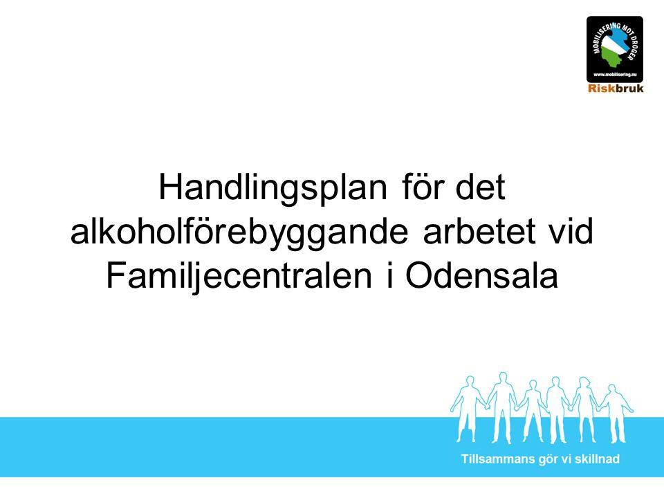 Handlingsplan för det alkoholförebyggande arbetet vid Familjecentralen i Odensala