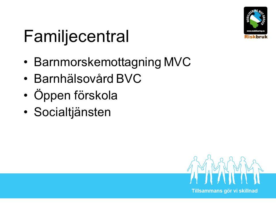 Familjecentral Barnmorskemottagning MVC Barnhälsovård BVC Öppen förskola Socialtjänsten