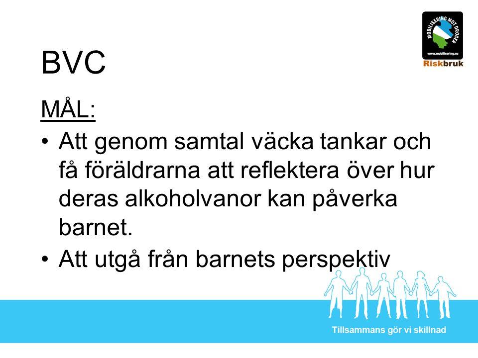 BVC MÅL: Att genom samtal väcka tankar och få föräldrarna att reflektera över hur deras alkoholvanor kan påverka barnet.