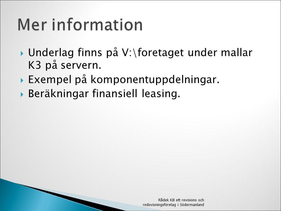  Underlag finns på V:\foretaget under mallar K3 på servern.