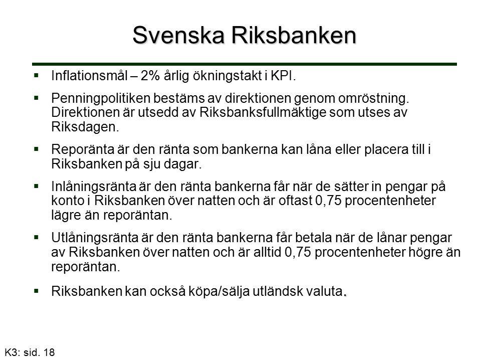 Svenska Riksbanken   Inflationsmål – 2% årlig ökningstakt i KPI.