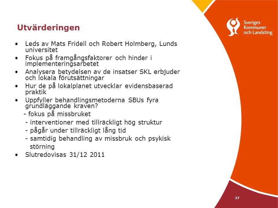37 Utvärderingen Leds av Mats Fridell och Robert Holmberg, Lunds universitet Fokus på framgångsfaktorer och hinder i implementeringsarbetet Analysera betydelsen av de insatser SKL erbjuder och lokala förutsättningar Hur de på lokalplanet utvecklar evidensbaserad praktik Uppfyller behandlingsmetoderna SBUs fyra grundläggande kraven.