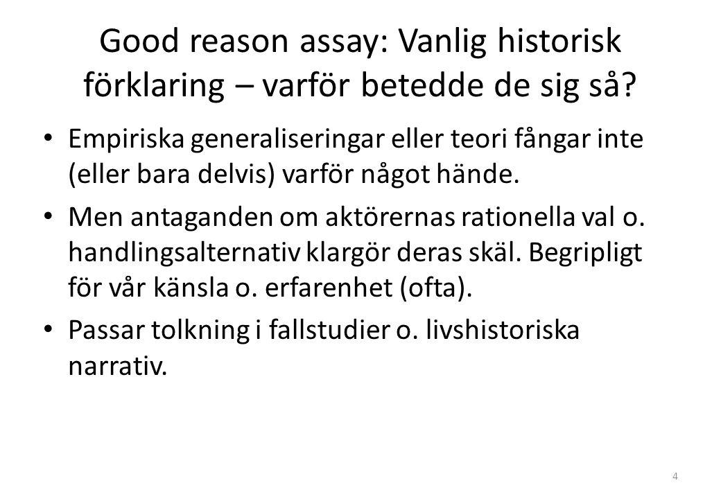 Good reason assay: Vanlig historisk förklaring – varför betedde de sig så.