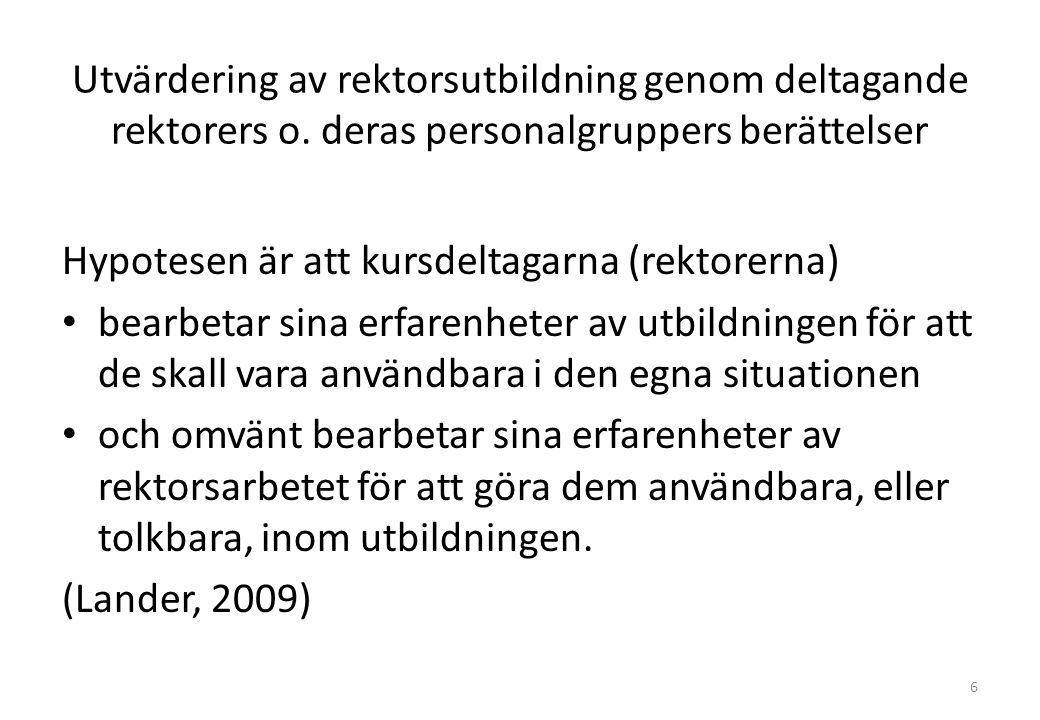 Utvärdering av rektorsutbildning genom deltagande rektorers o.
