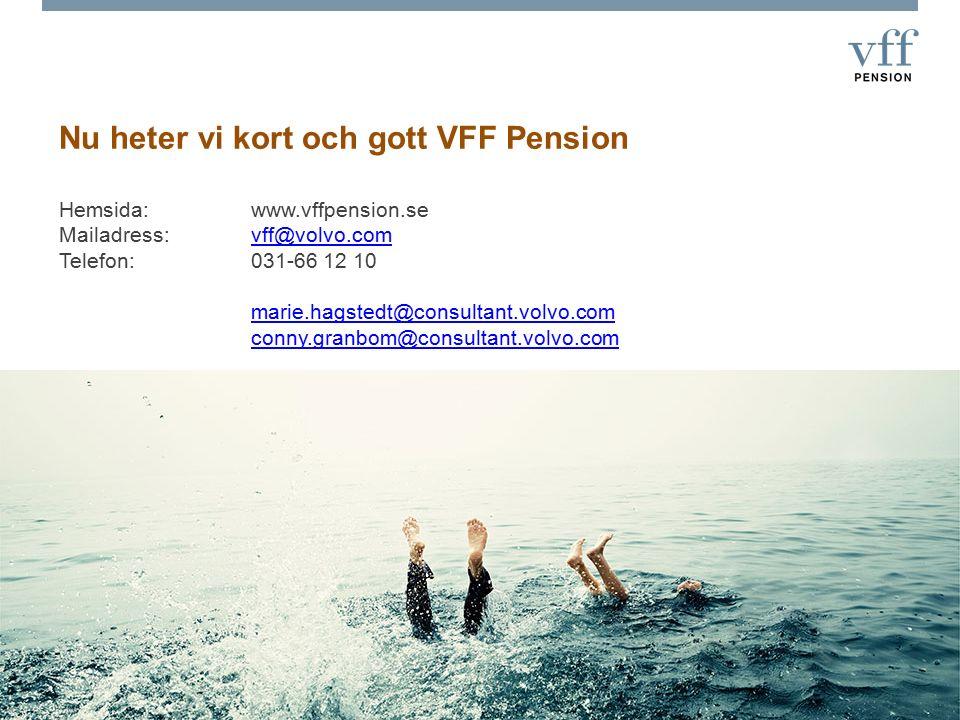 Hemsida:www.vffpension.se Mailadress:vff@volvo.com Telefon:031-66 12 10 marie.hagstedt@consultant.volvo.com conny.granbom@consultant.volvo.comvff@volv