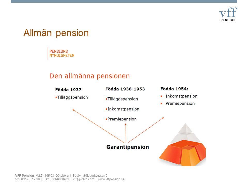 Försäkring enligt avtal VFF Pension M2.7, 405 08 Göteborg | Besök: Götaverksgatan 2 Vxl: 031-66 12 10 | Fax: 031-66 16 61 | vff@volvo.com | www.vffpension.se Tjänstepensionsavtal –ITP –ITPK (ITP2) –Volvo Företagspension (lokalt avtalad )