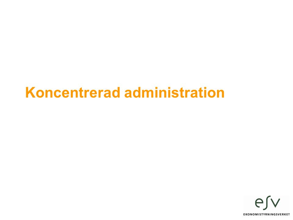 Koncentrerad administration