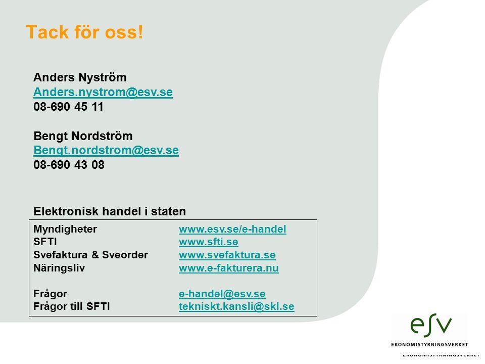 Anders Nyström Anders.nystrom@esv.se 08-690 45 11 Bengt Nordström Bengt.nordstrom@esv.se 08-690 43 08 Tack för oss.