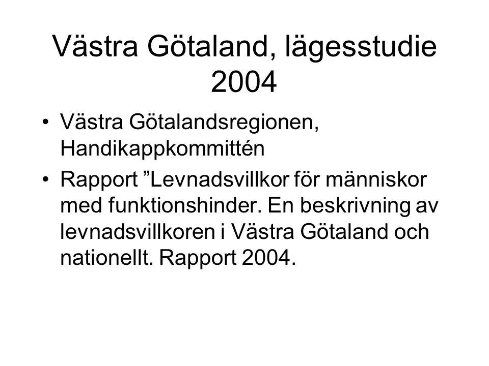 Västra Götaland, lägesstudie 2004 Västra Götalandsregionen, Handikappkommittén Rapport Levnadsvillkor för människor med funktionshinder.
