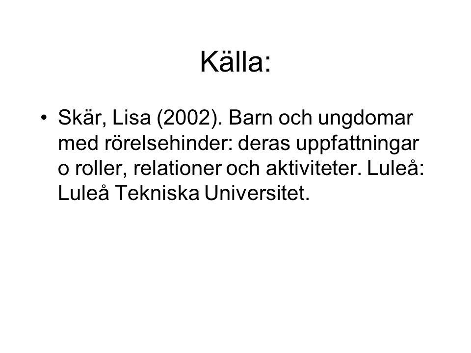 Källa: Skär, Lisa (2002).