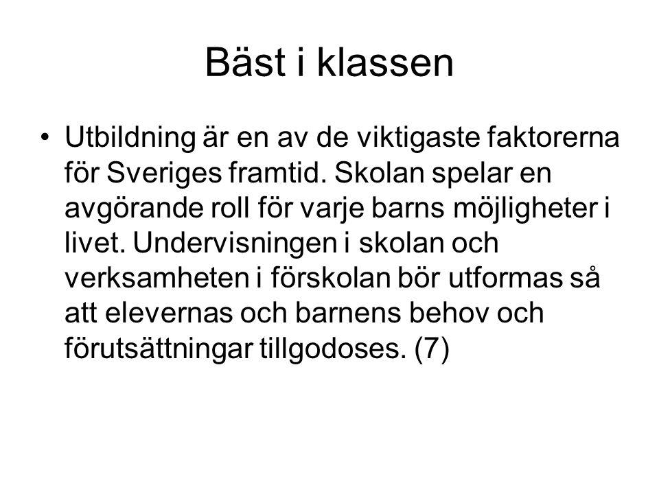 Bäst i klassen Utbildning är en av de viktigaste faktorerna för Sveriges framtid. Skolan spelar en avgörande roll för varje barns möjligheter i livet.