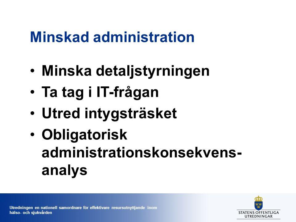 Utredningen en nationell samordnare för effektivare resursutnyttjande inom hälso- och sjukvården Minskad administration Minska detaljstyrningen Ta tag