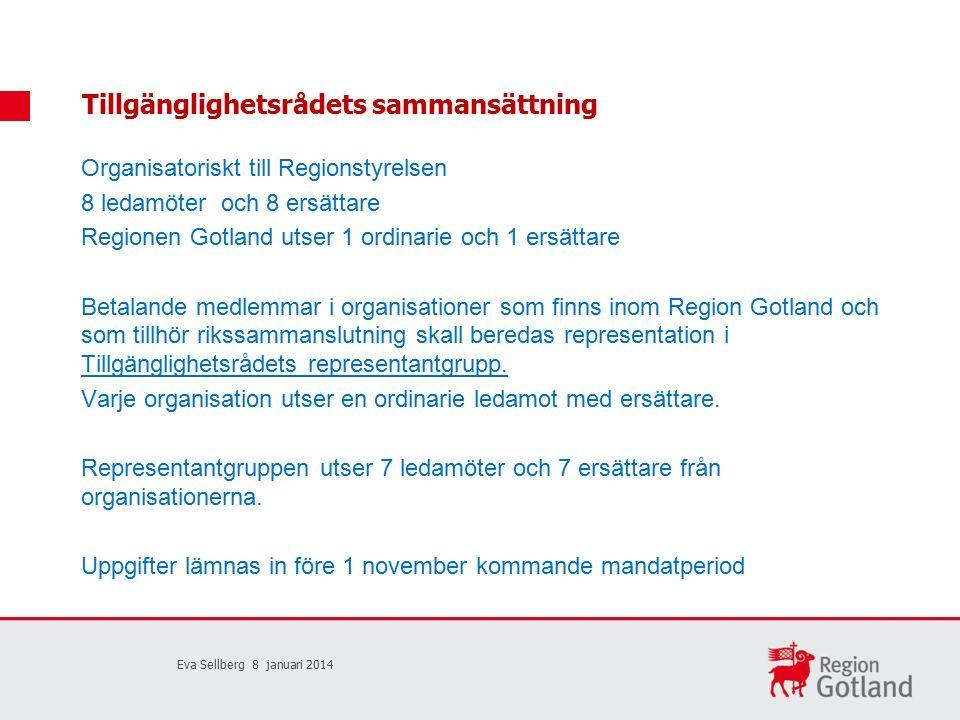 Tillgänglighetsrådets sammansättning Organisatoriskt till Regionstyrelsen 8 ledamöter och 8 ersättare Regionen Gotland utser 1 ordinarie och 1 ersättare Betalande medlemmar i organisationer som finns inom Region Gotland och som tillhör rikssammanslutning skall beredas representation i Tillgänglighetsrådets representantgrupp.
