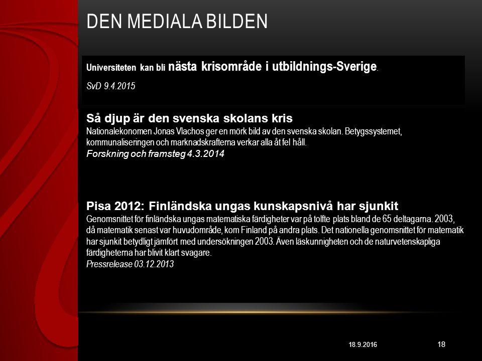 DEN MEDIALA BILDEN 18.9.2016 18 Universiteten kan bli nästa krisområde i utbildnings-Sverige.