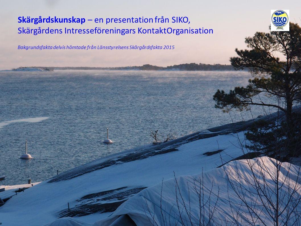 Skärgårdskunskap – en presentation från SIKO, Skärgårdens Intresseföreningars KontaktOrganisation Bakgrundsfakta delvis hämtade från Länsstyrelsens Skärgårdsfakta 2015