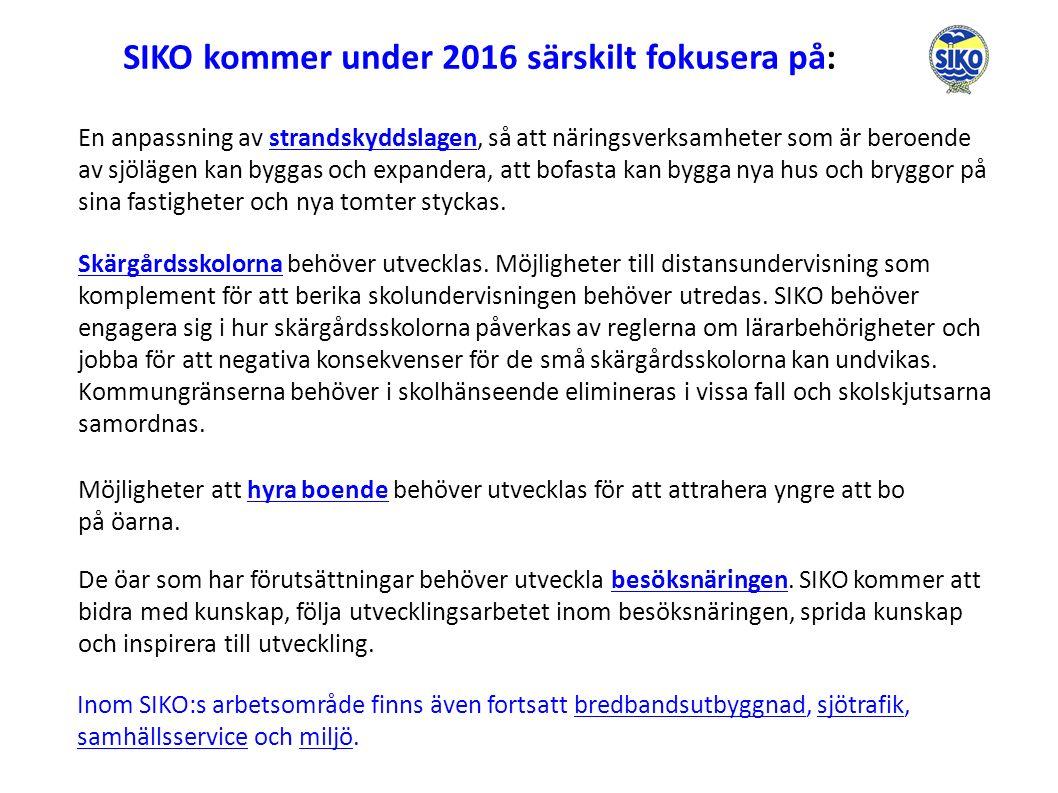 20 Inom SIKO:s arbetsområde finns även fortsatt bredbandsutbyggnad, sjötrafik, samhällsservice och miljö.