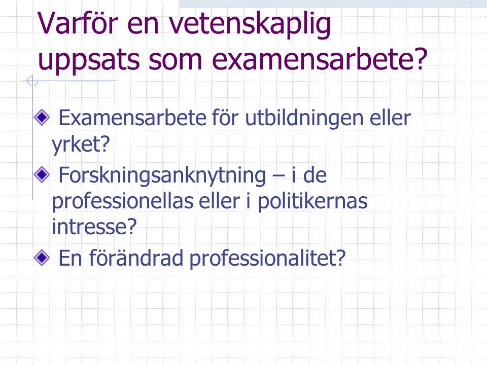 Varför en vetenskaplig uppsats som examensarbete. Examensarbete för utbildningen eller yrket.