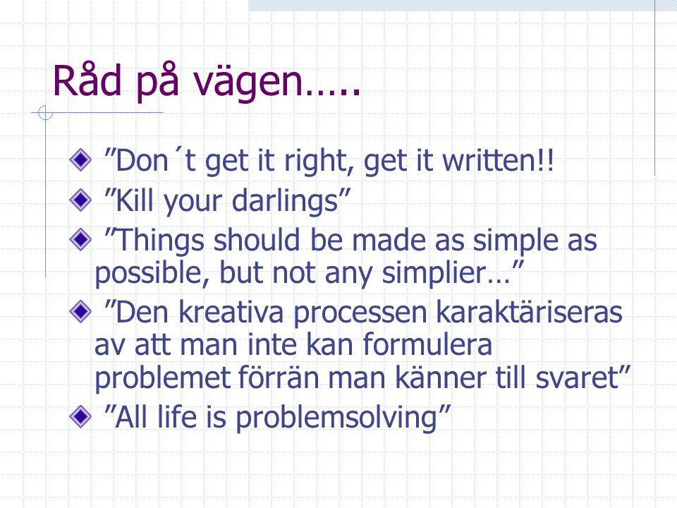 Råd på vägen….. Don´t get it right, get it written!.