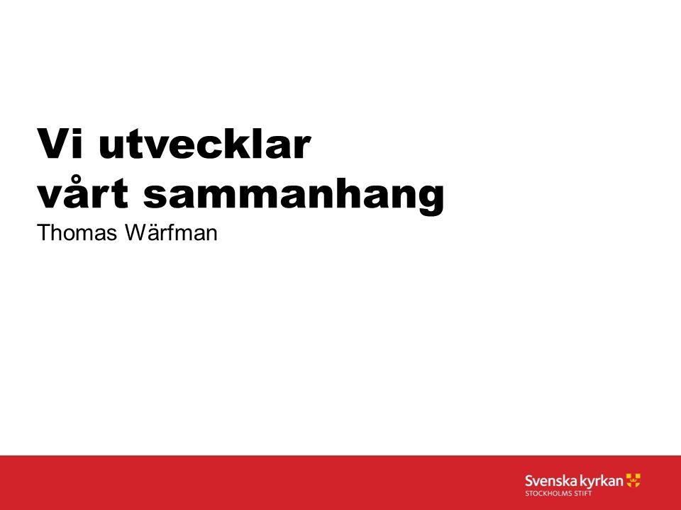 Vi utvecklar vårt sammanhang Thomas Wärfman