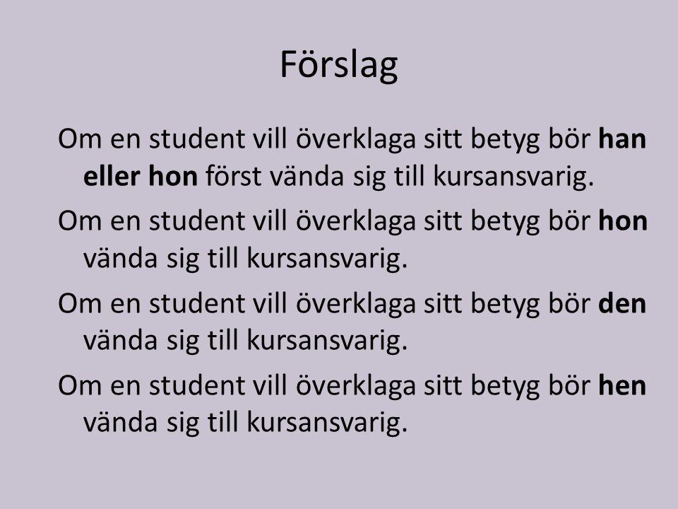 Om en student vill överklaga sitt betyg bör han eller hon först vända sig till kursansvarig.
