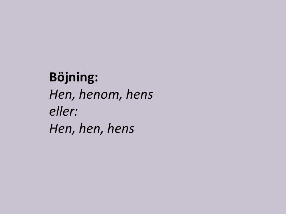 Böjning: Hen, henom, hens eller: Hen, hen, hens