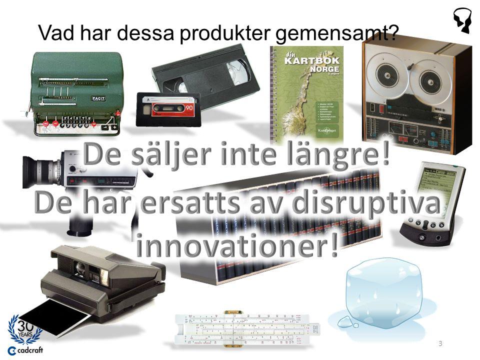 Vad har då dessa produkter gemensamt? 4