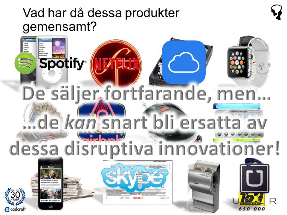 Andra exempel på disruption typ 2: 25 Tid Huvudprestanda Utveckling av disruptiva innovationer Annan prestanda Tid