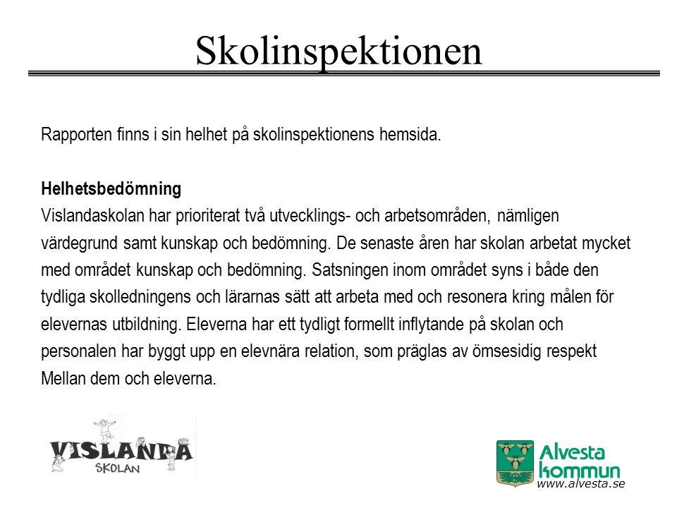 www.alvesta.se Skolinspektionen Rapporten finns i sin helhet på skolinspektionens hemsida. Helhetsbedömning Vislandaskolan har prioriterat två utveckl