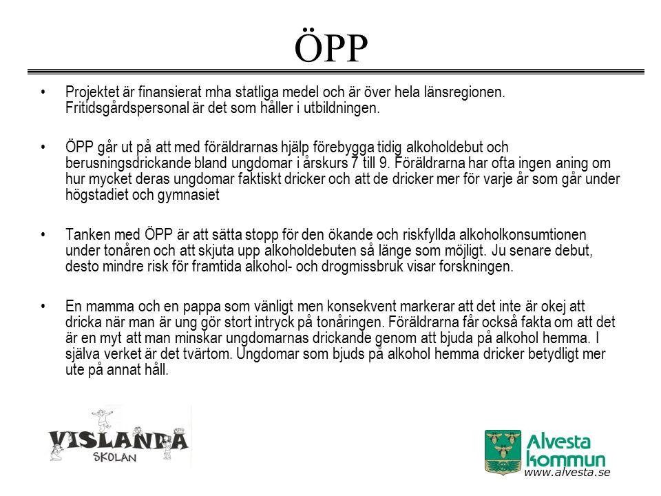 www.alvesta.se ÖPP Projektet är finansierat mha statliga medel och är över hela länsregionen. Fritidsgårdspersonal är det som håller i utbildningen. Ö
