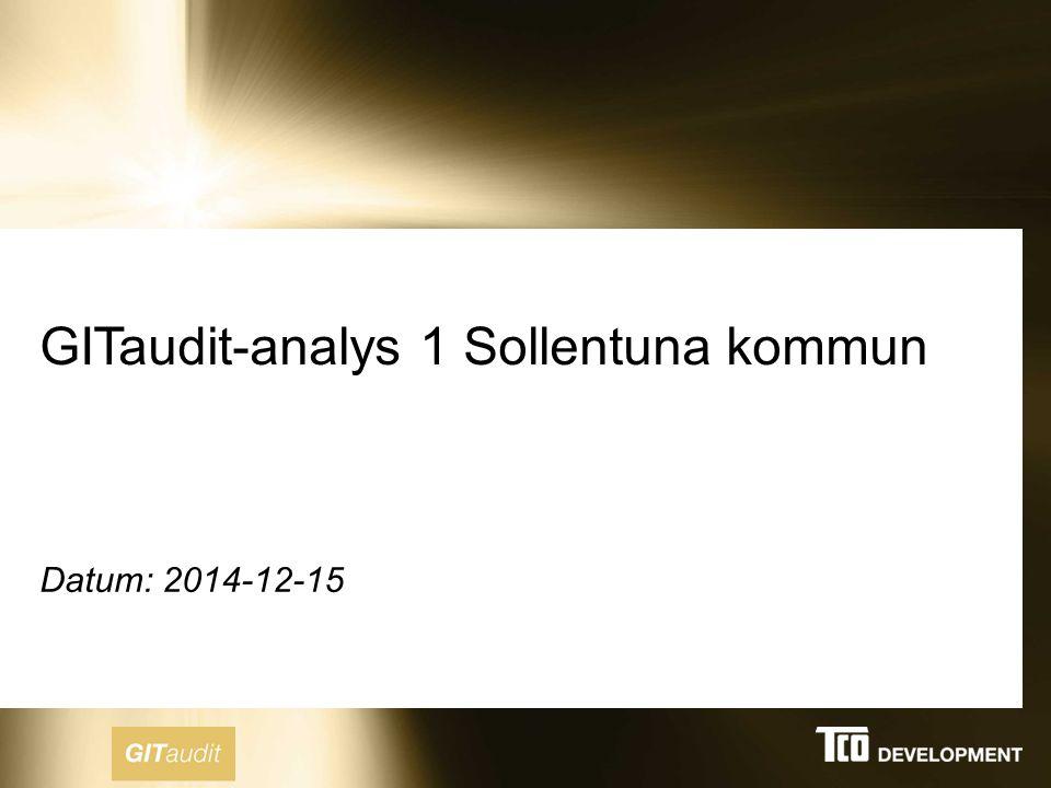 GITaudit-analys 1 Sollentuna kommun Datum: 2014-12-15