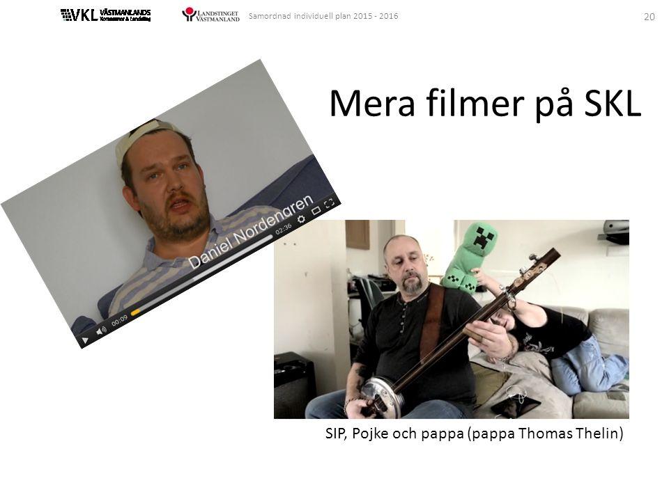 20 Samordnad individuell plan 2015 - 2016 Mera filmer på SKL SIP, Pojke och pappa (pappa Thomas Thelin)
