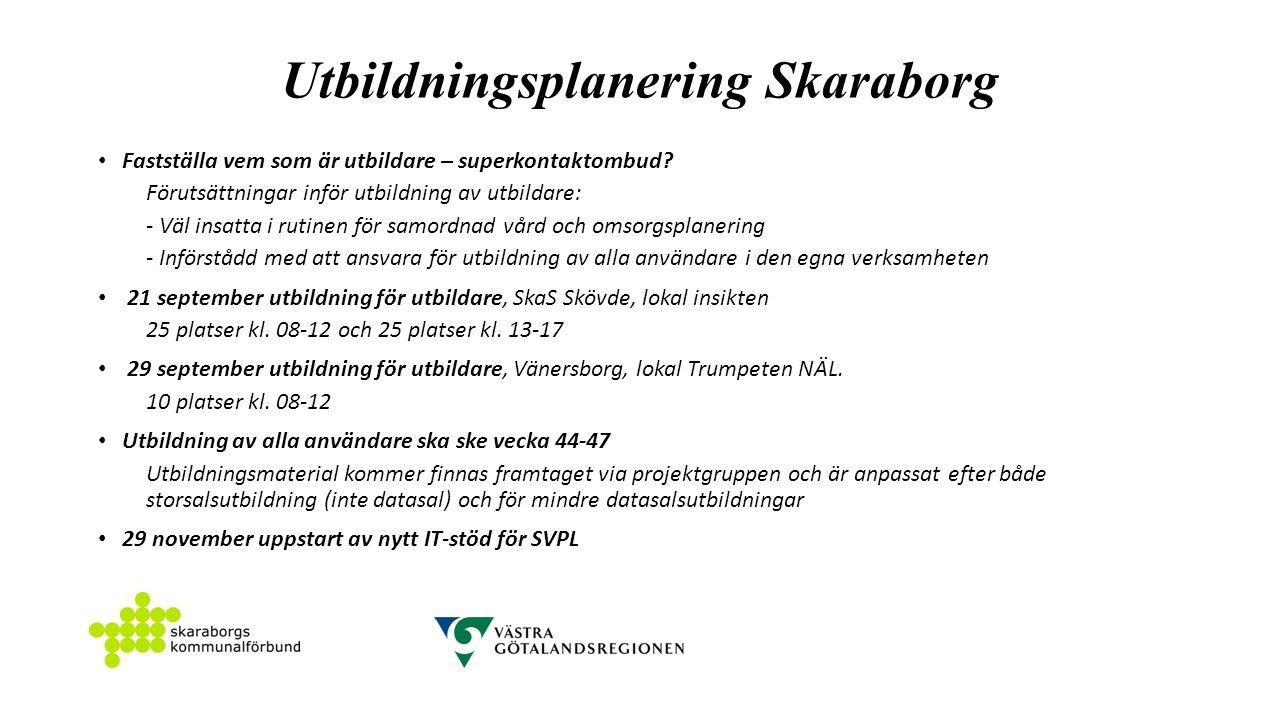 Utbildningsplanering Skaraborg Fastställa vem som är utbildare – superkontaktombud.