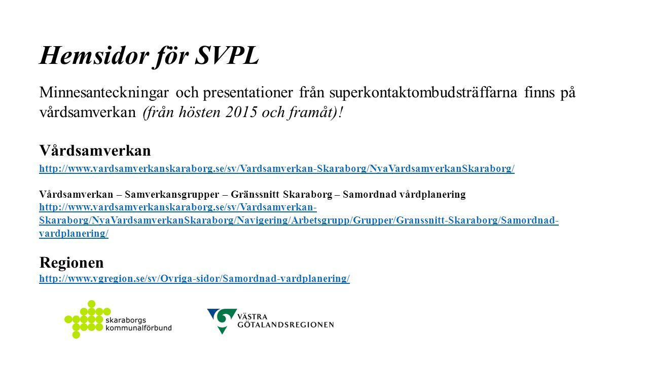 Hemsidor för SVPL Minnesanteckningar och presentationer från superkontaktombudsträffarna finns på vårdsamverkan (från hösten 2015 och framåt).