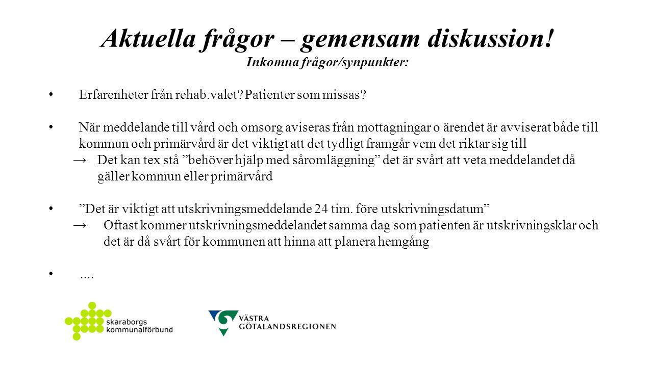 Aktuella frågor – gemensam diskussion. Inkomna frågor/synpunkter: Erfarenheter från rehab.valet.