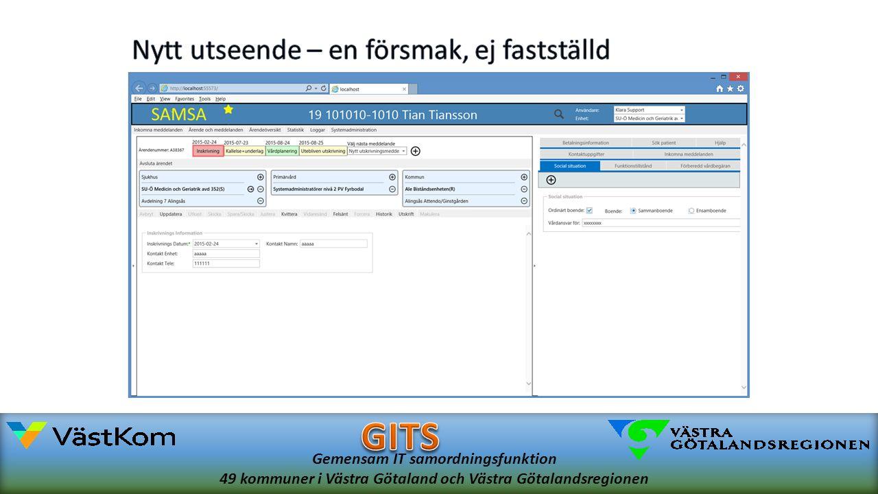 Gemensam IT samordningsfunktion 49 kommuner i Västra Götaland och Västra Götalandsregionen