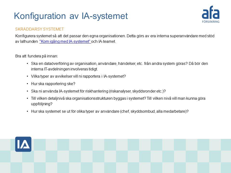 Konfiguration av IA-systemet SKRÄDDARSY SYSTEMET Konfigurera systemet så att det passar den egna organisationen.