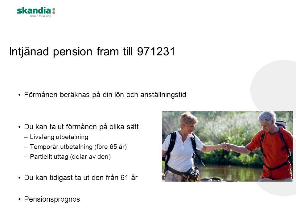 Intjänad pension fram till 971231 Förmånen beräknas på din lön och anställningstid Du kan ta ut förmånen på olika sätt –Livslång utbetalning –Temporär utbetalning (före 65 år) –Partiellt uttag (delar av den) Du kan tidigast ta ut den från 61 år Pensionsprognos