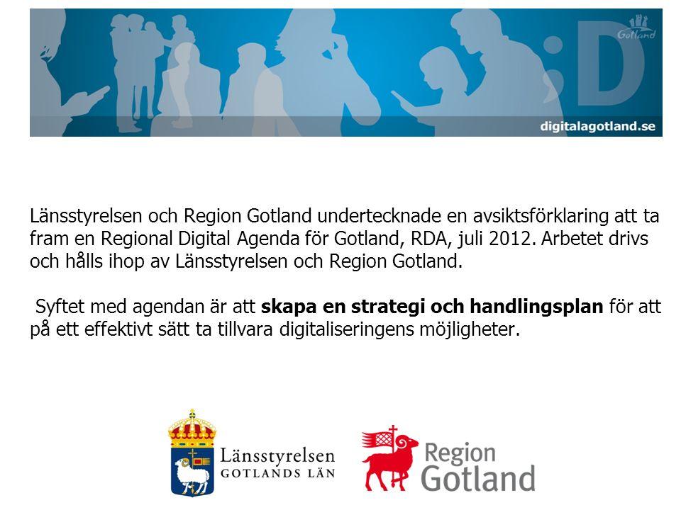 Länsstyrelsen och Region Gotland undertecknade en avsiktsförklaring att ta fram en Regional Digital Agenda för Gotland, RDA, juli 2012.