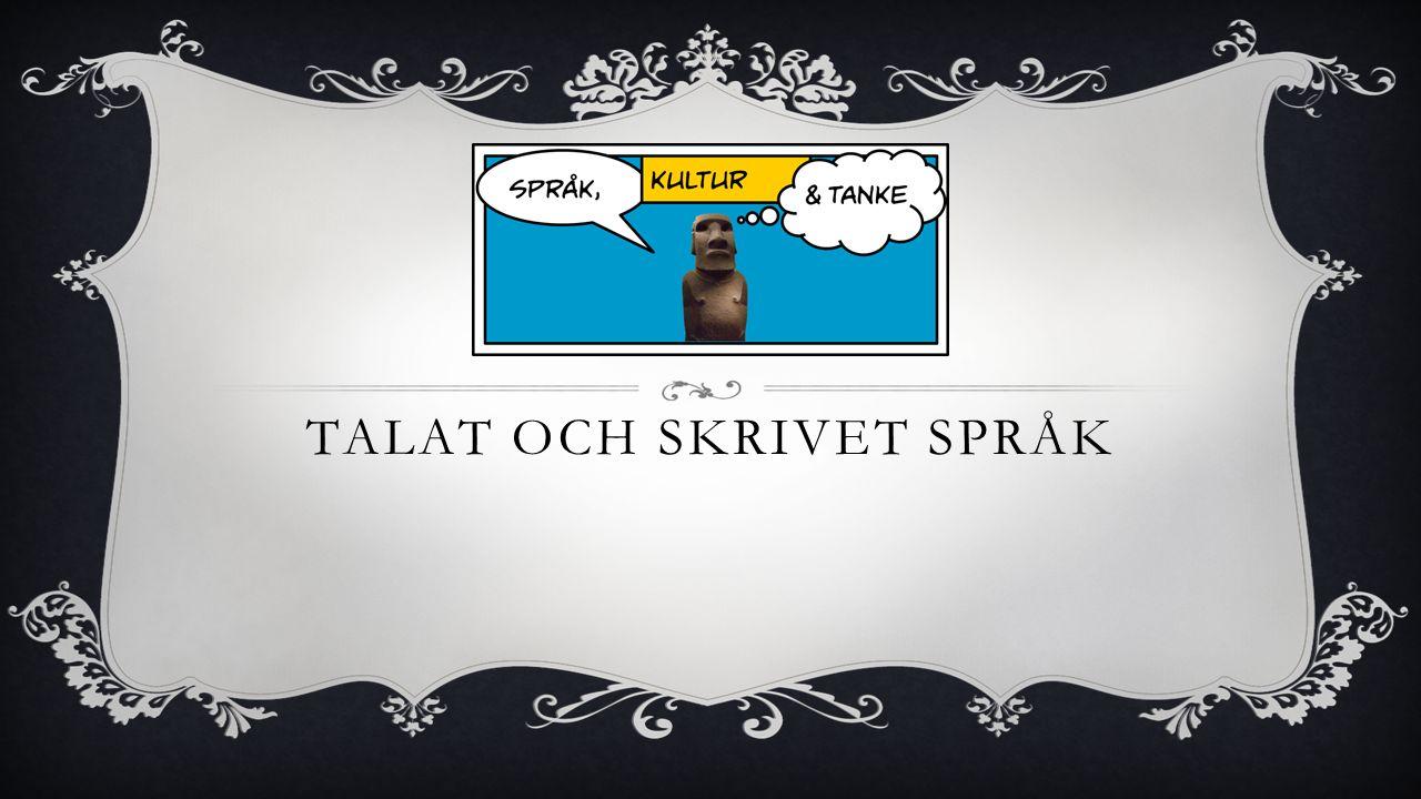 TALAT OCH SKRIVET SPRÅK