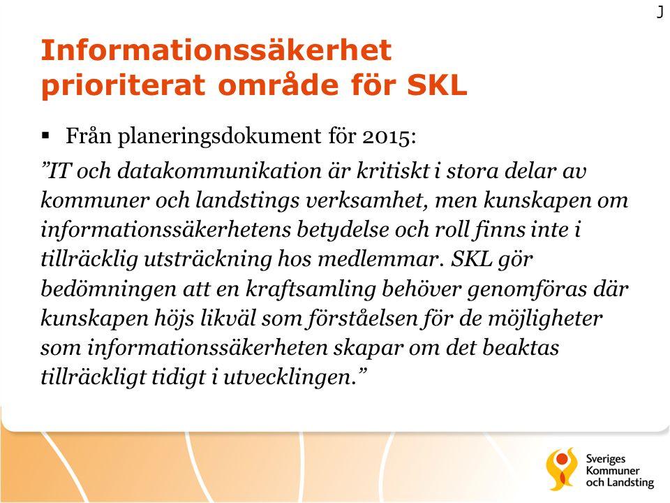 """Informationssäkerhet prioriterat område för SKL  Från planeringsdokument för 2015: """"IT och datakommunikation är kritiskt i stora delar av kommuner oc"""