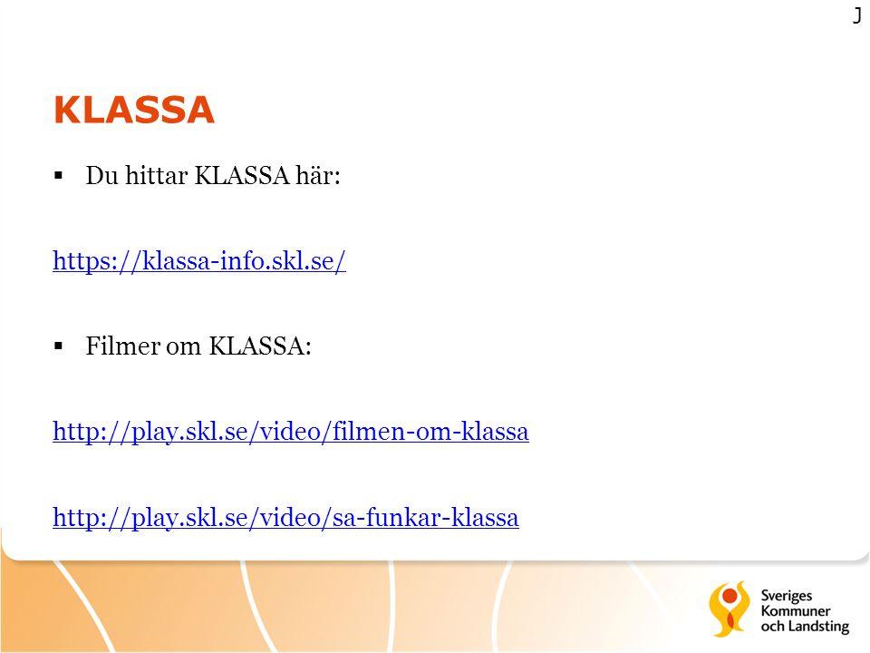 KLASSA  Du hittar KLASSA här: https://klassa-info.skl.se/  Filmer om KLASSA: http://play.skl.se/video/filmen-om-klassa http://play.skl.se/video/sa-f